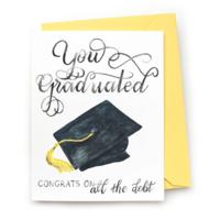 CARD - YOU GRADUATED DEBT