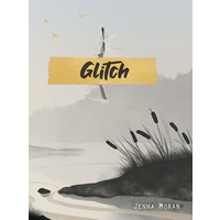 GLITCH: A STORY OF THE NOT