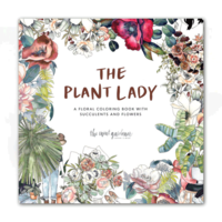 THE PLANT LADY: A FLORAL COLORING BOOK