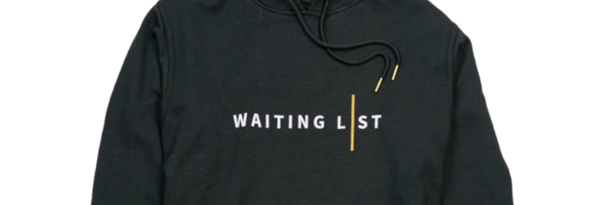 WAITING LIST BLACK WL HOODIE
