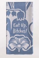 Blue Q Eat Up Bitches Dish Towel