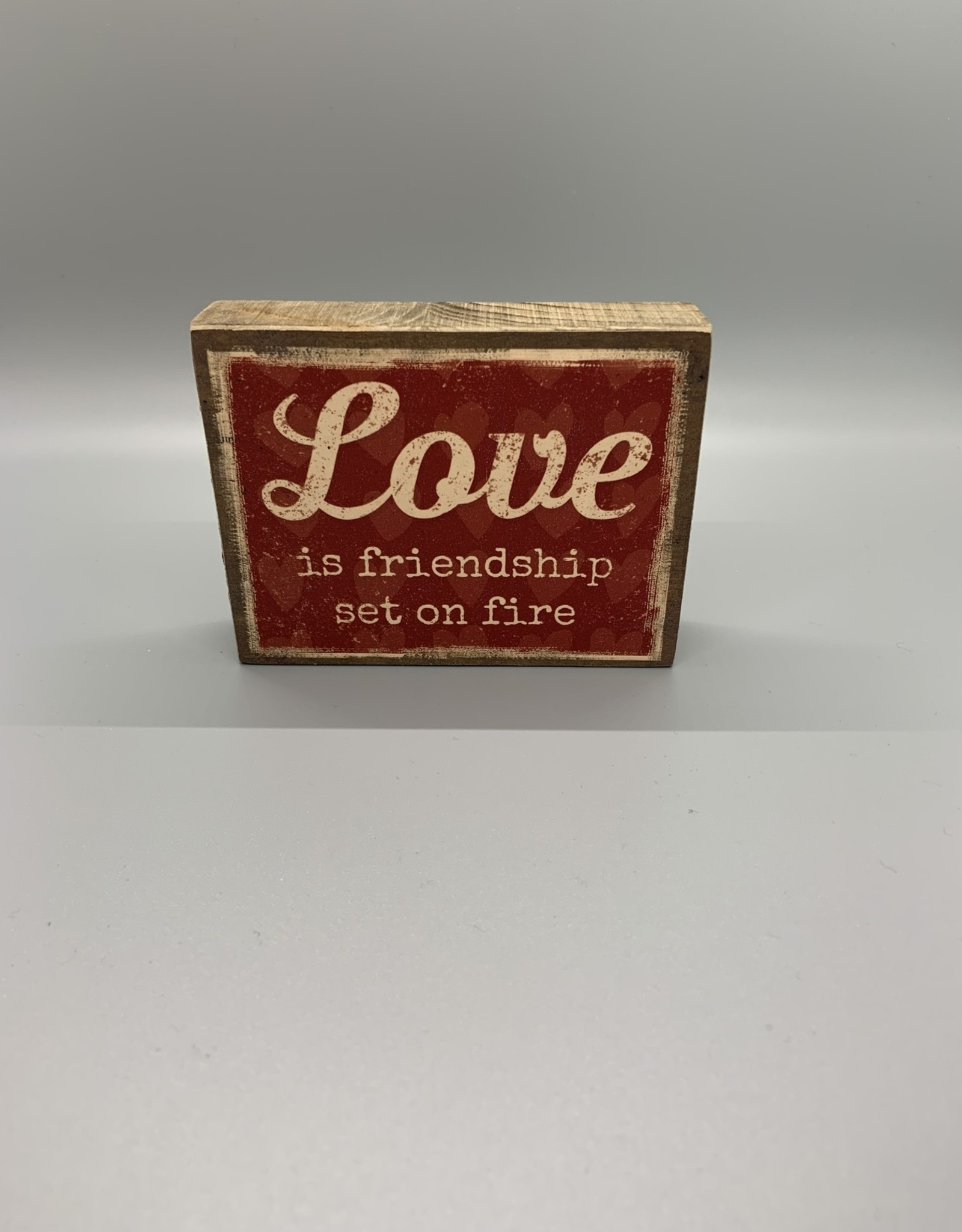Love is Friendship Set on Fire Box Sign