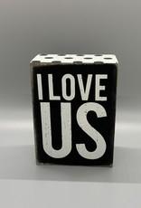 Box Sign - I Love Us