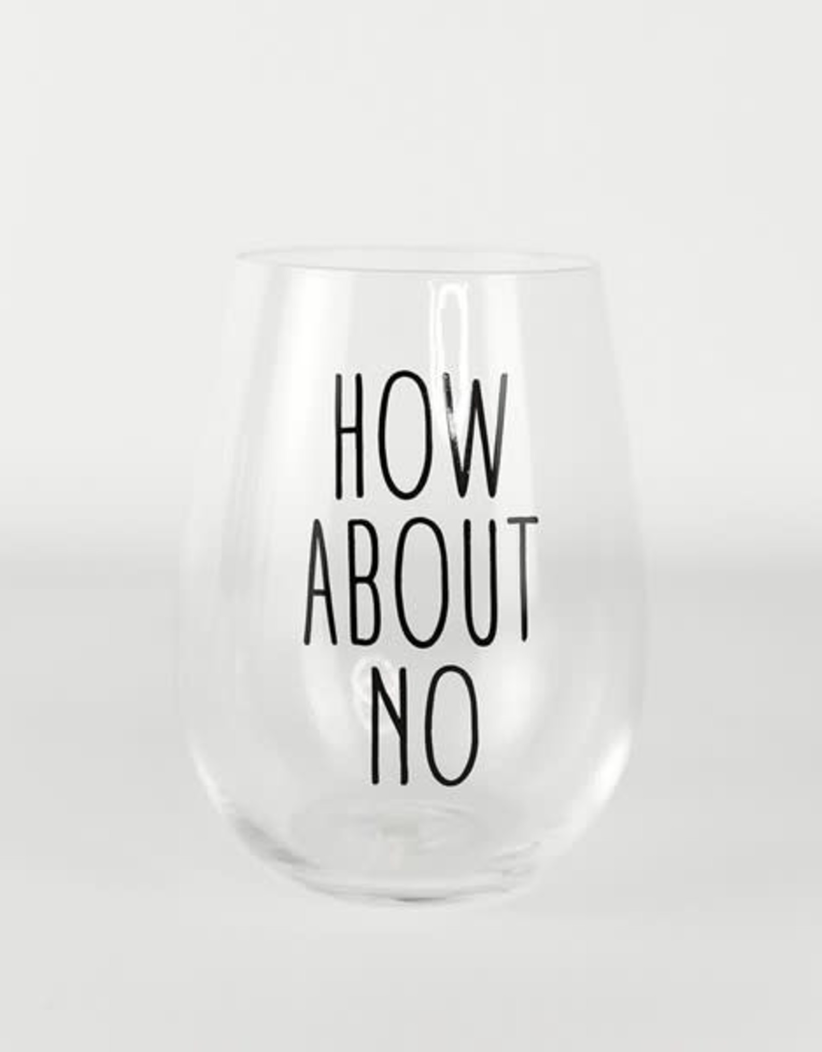 Mary Square Stemless Wine Class, How About No