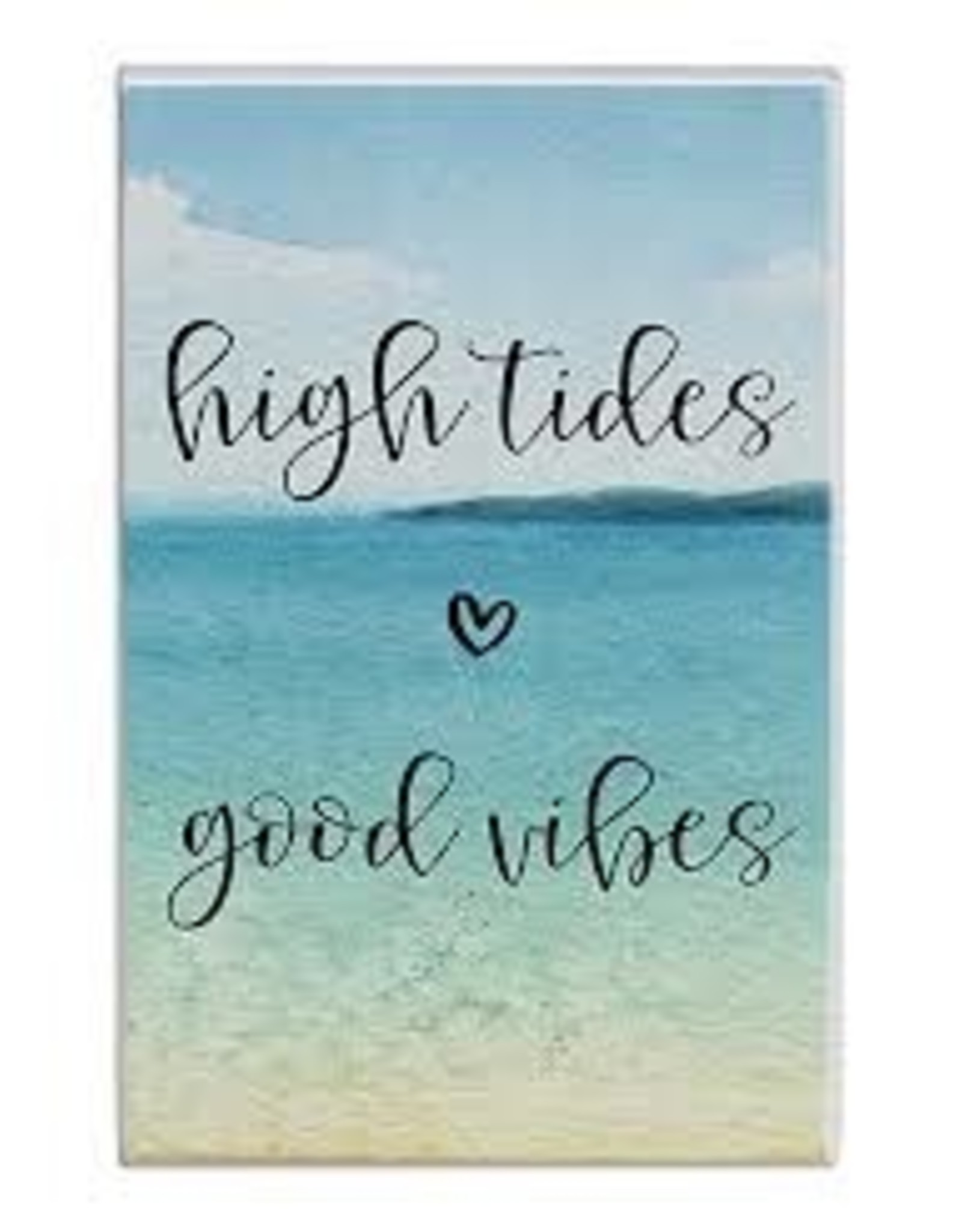 Sincere Surroundings High Tides Good Vibes Block Sign