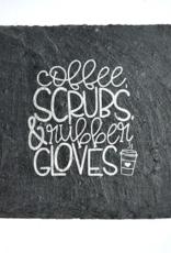 Cheers Ink. Slate Coaster, Coffee, Scrubs & Rubber Gloves