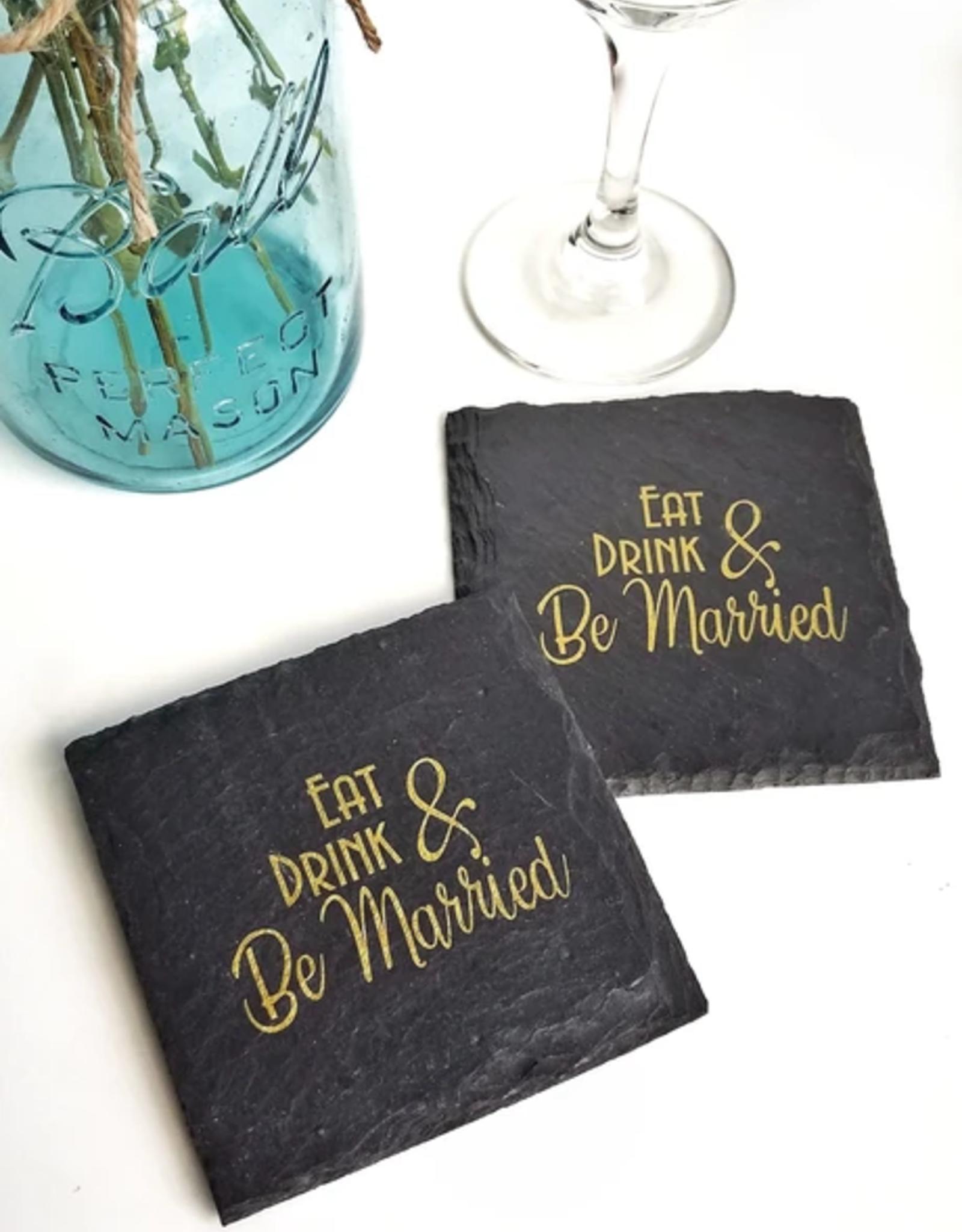 Cheers Ink. Slate Coaster, Eat Drink & Be Married