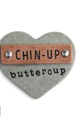 Chin Up Buttercup Pin