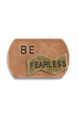 Be Fearless Pin