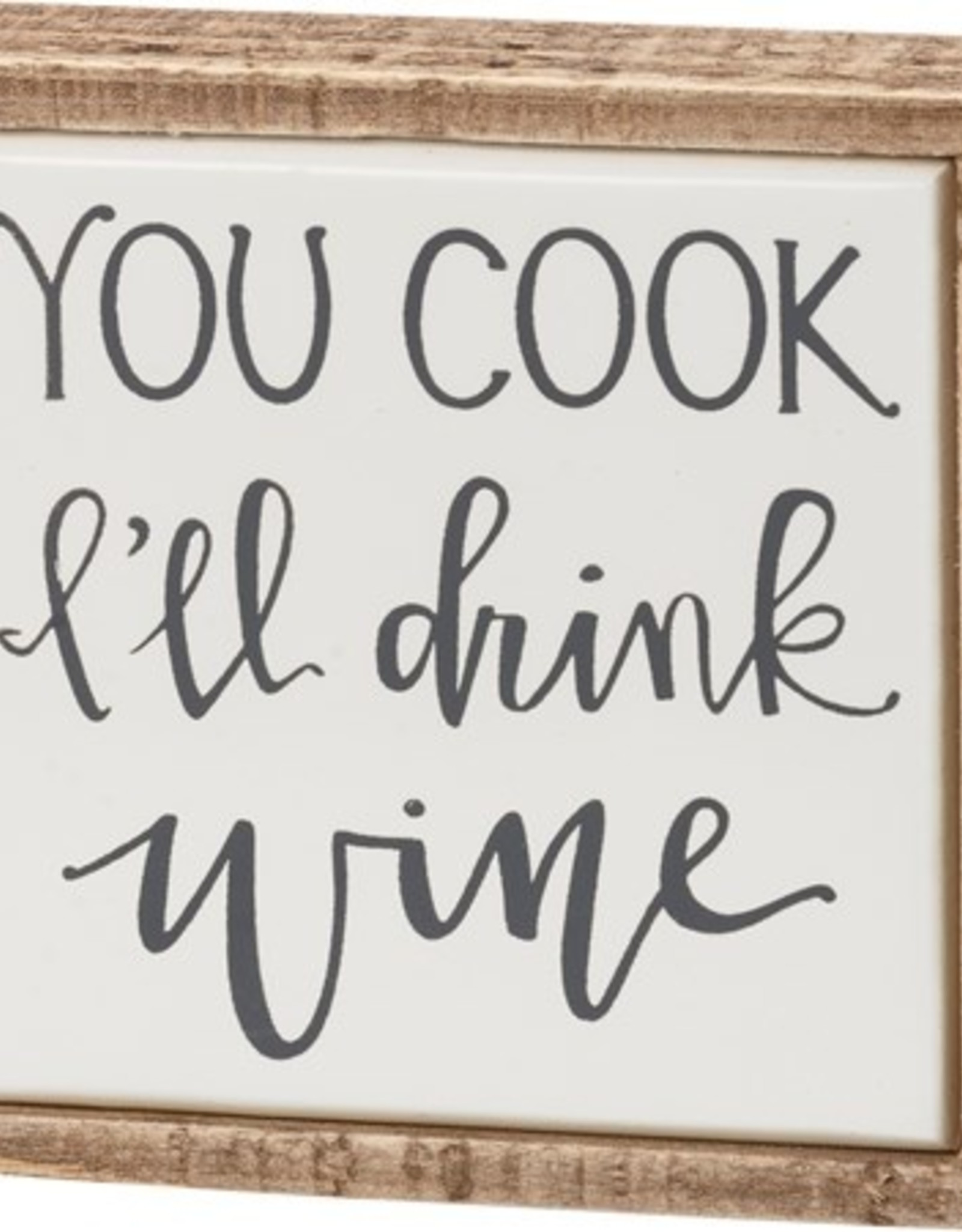 Sign, You Cook I'll Drink Wine