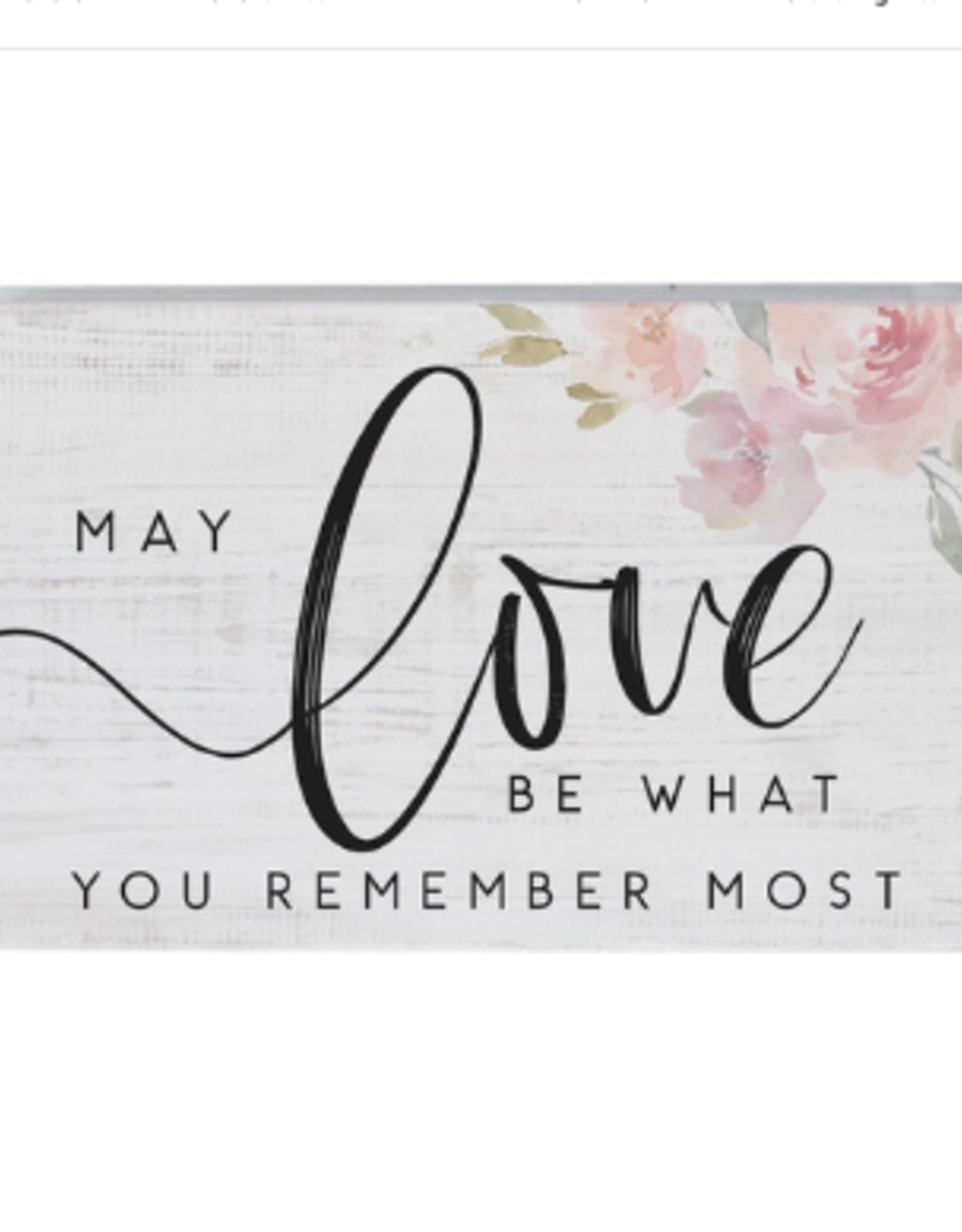 Sincere Surroundings Block Sign, May Love Be