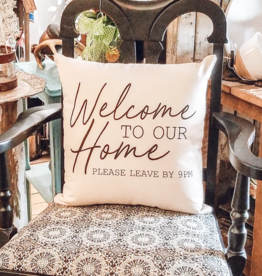 """AbbyKate Home Welcome Leave By 9pm Pillow, 18x18"""""""