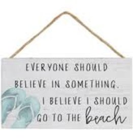Sincere Surroundings Hanging Sign,Believe in Something