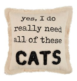 Yes, I Need Cats Pillow