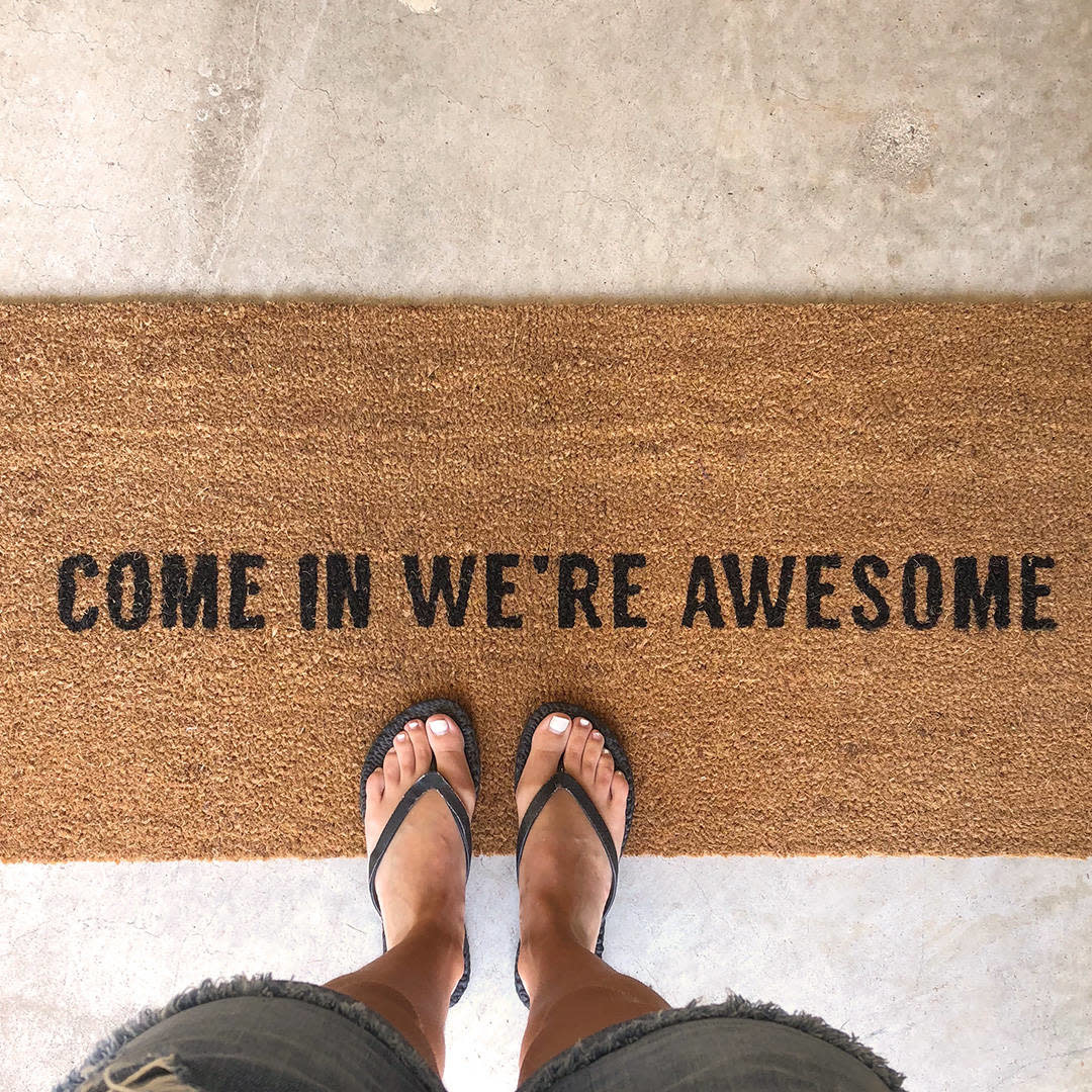 """Come In We're Awesome"" Doormat"