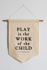 gladfolk Play is the Work of A Child Canvas Banner