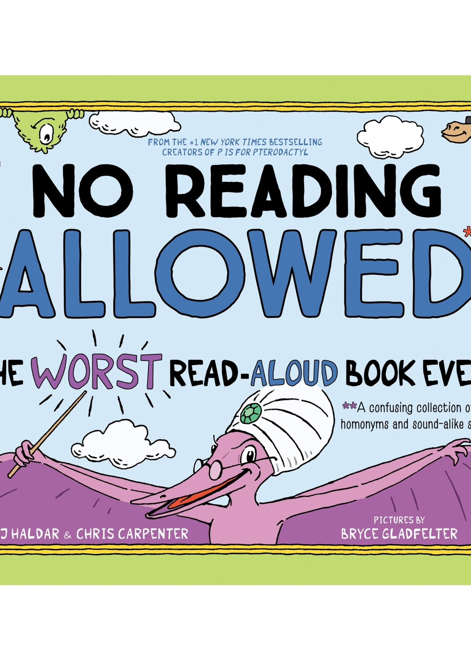 sourcebooks No Reading Allowed: The Worst Read Aloud Book Ever