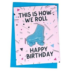 Feeling Smitten This is How We Roll - Happy Birthday Bath Bomb Card