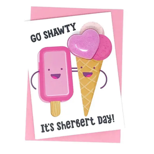 Feeling Smitten Go Shawty! It's Sherbert Day! Bath Bomb Birthday Card