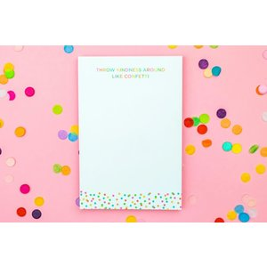 Taylor Elliot Designs Throw Kindness Like Confetti Notepad