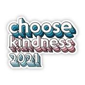 Big Moods Choose Kindness 2021 Sticker