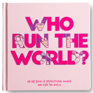 Little Homie Who Run The World? - An ABC Book of Inspirational Women Who Run The World