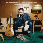 JD McPherson JD McPherson - SIGNS AND SIGNIFIERS