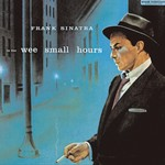 Frank Sinatra SINATRA, FRANK - IN THE WEE SMALL HOURS