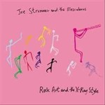 Joe Strummer Joe Strummer - Rock Art and the X-Ray Style