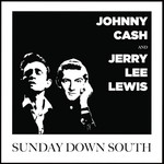 Johnny Cash Johnny Cash & Jerry Lee Lewis - Sunday Down South