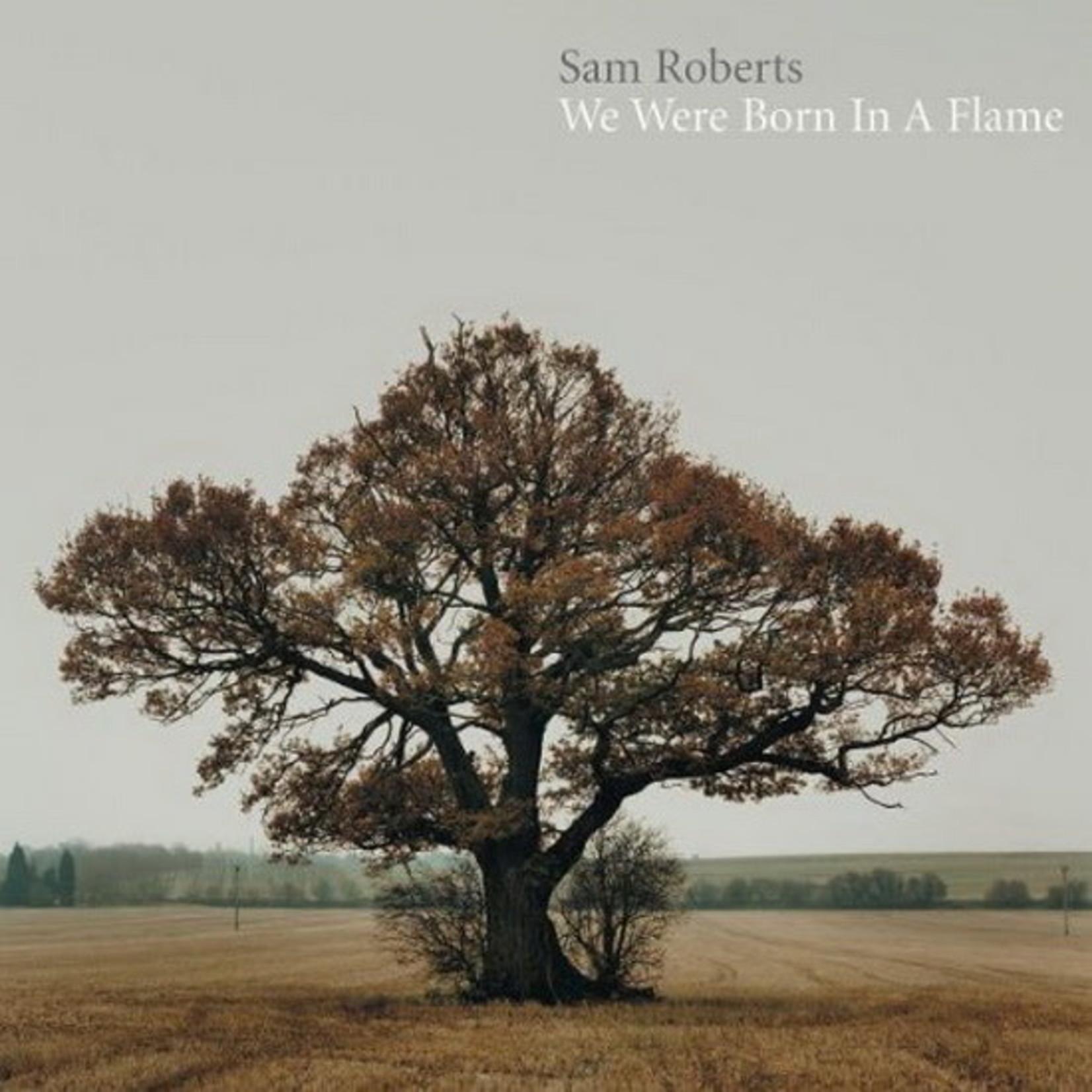 Sam Roberts Sam Roberts - We Were Born In A Flame DLX 3LP