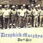 Dropkick Murphys Dropkick Murphys - Do or Die