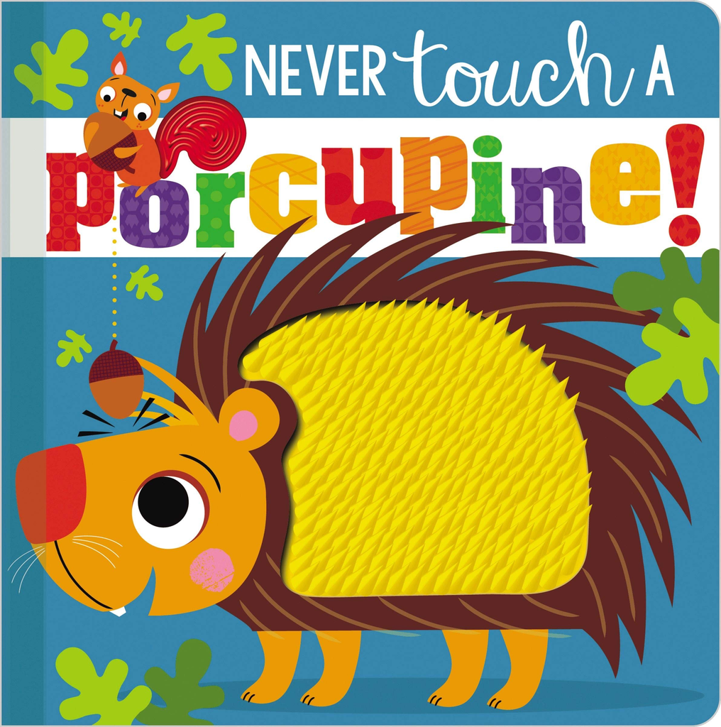 Fire the Imagination Never Touch A Porcupine Board Book