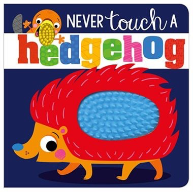 Fire the Imagination Never Touch A Hedgehog Board Book