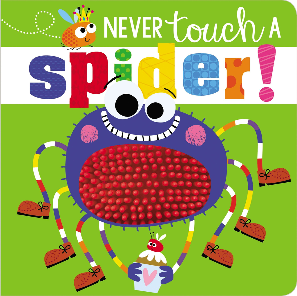 Fire the Imagination Never Touch a Spider Board Book