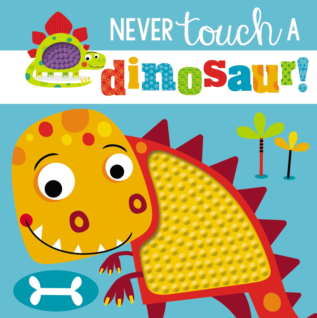 Never Touch a Dinosaur Board Book