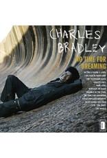 New Vinyl Charles Bradley - No Time For Dreaming LP