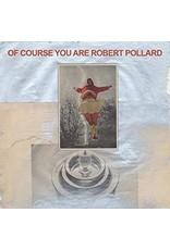 New Vinyl Robert Pollard - Of Course You Are LP