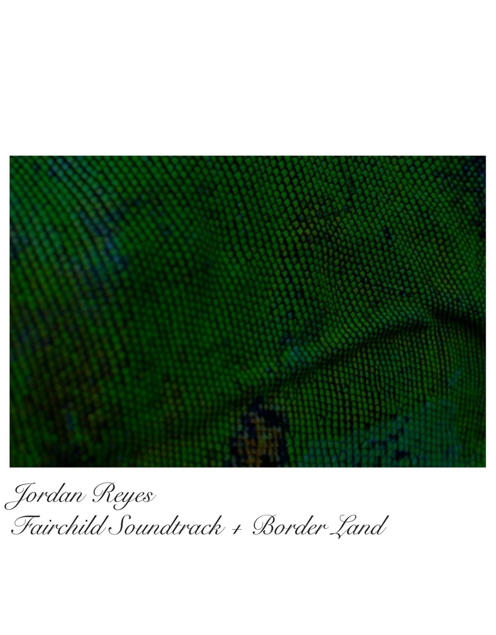 New Vinyl Jordan Reyes - Fairchild Soundtrack + Border Land LP