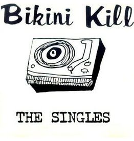 New Vinyl Bikini Kill - The Singles LP