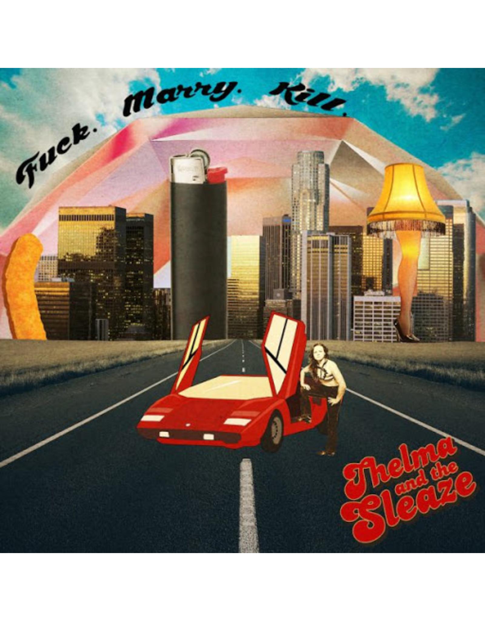 New Vinyl Thelma And The Sleaze - Fuck. Marry. Kill. LP