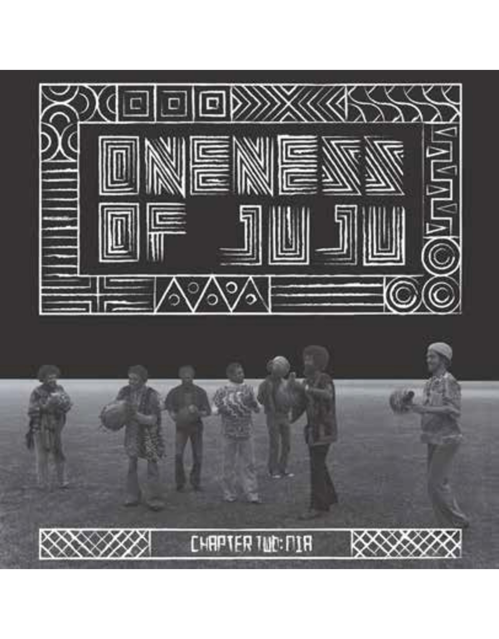 Oneness Of Juju - Chapter Two: Nia LP