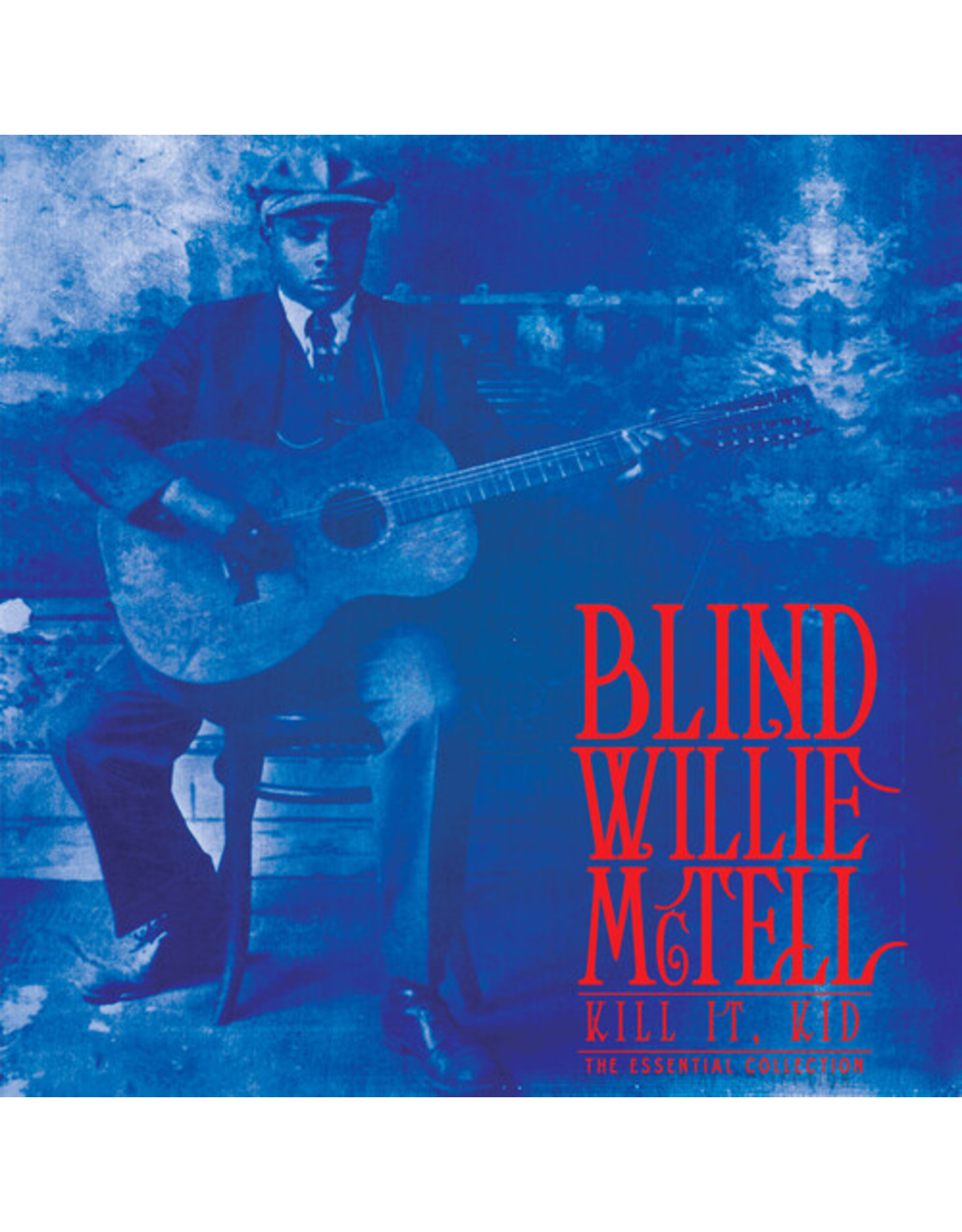 New Vinyl Blind Willie McTell - Kill It, Kid: The Essential Collection LP