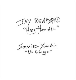 New Vinyl Jay Reatard / Sonic Youth - Hang Them All / No Garage 7""