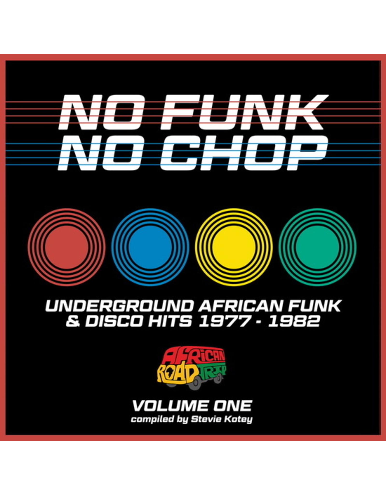 New Vinyl Various - No Funk, No Chop: Underground African Funk & Disco Hits 1977-1982 Vol. 1 LP