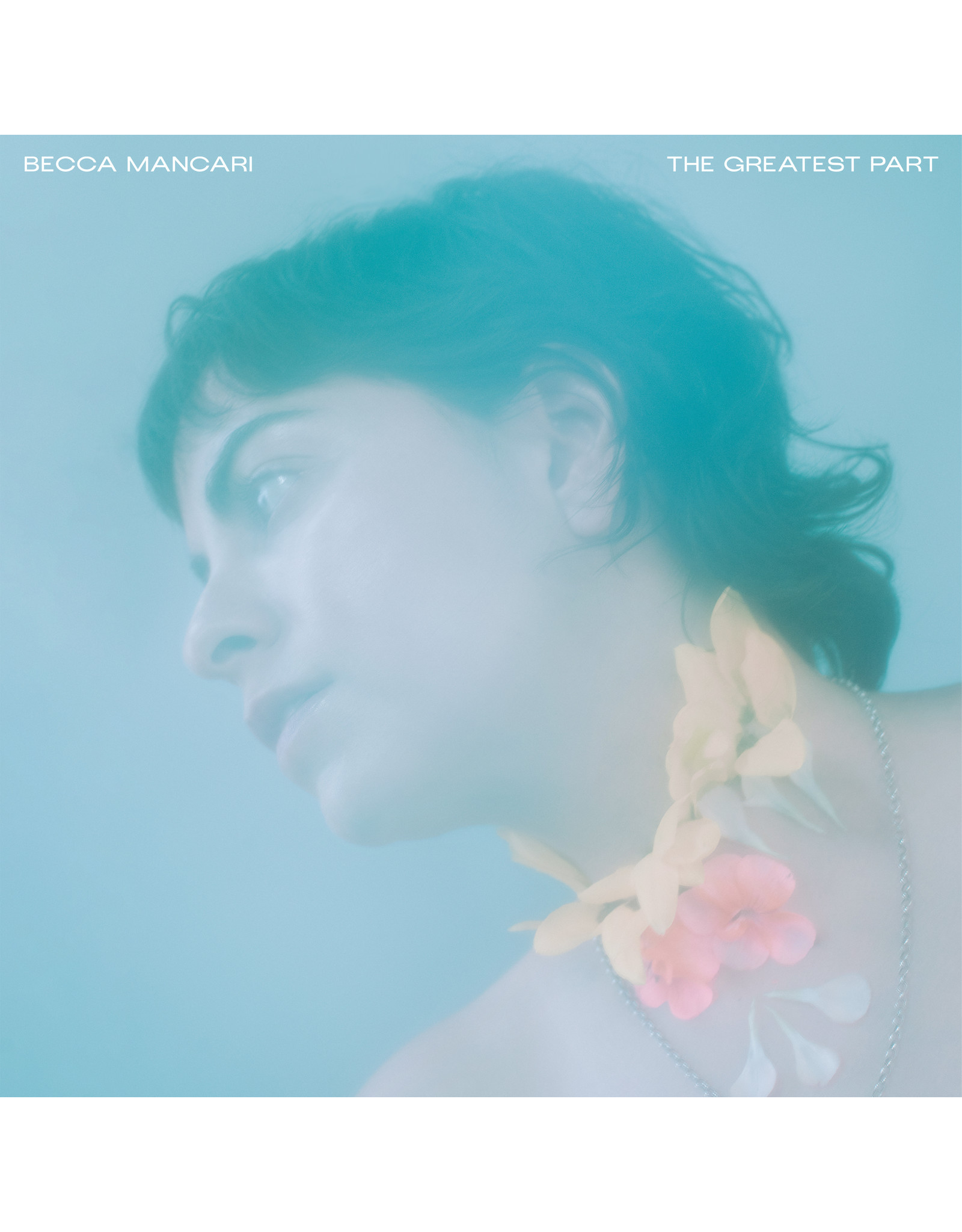 New Vinyl Becca Mancari - The Greatest Part (Clear) LP