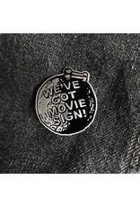 Enamel Pin We've Got Movie Sign Enamel Pin