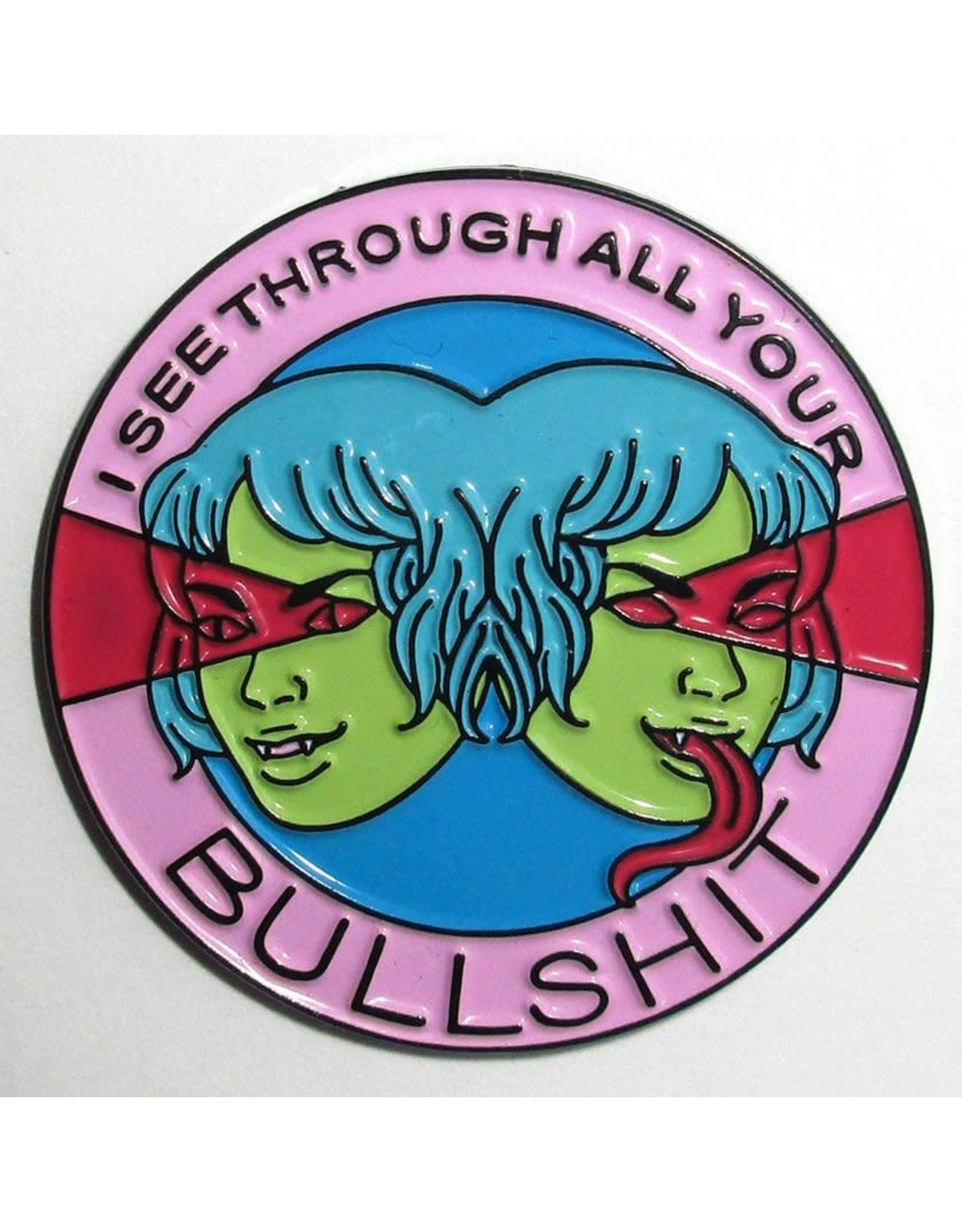 Enamel Pin I See Through All Your Bullshit Enamel Pin