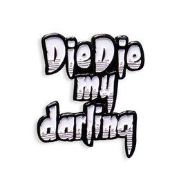 Enamel Pin Die Die My Darling Misfits Pin