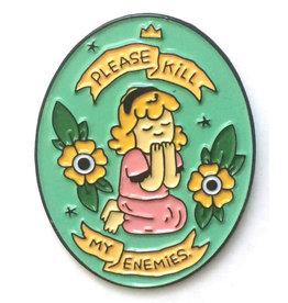 Enamel Pin Please Kill My Enemies Enamel Pin